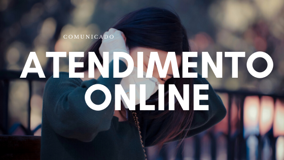 Atendimento apenas online